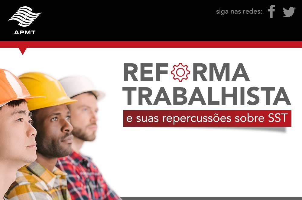 A Reforma Trabalhista e suas repercussões sobre SST