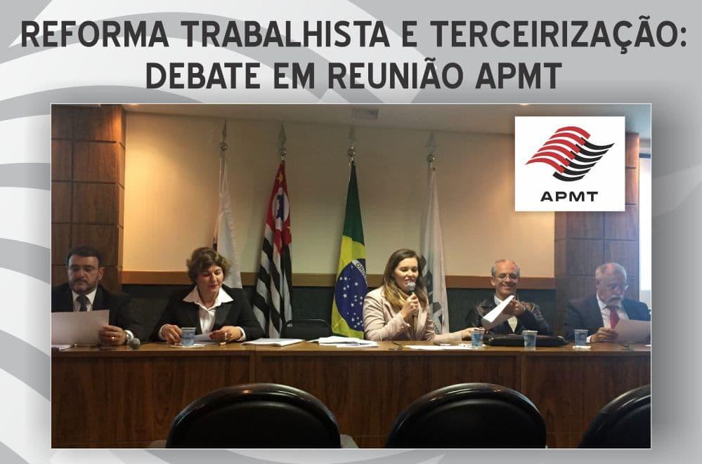 Reforma trabalhista e terceirização: representantes de diversas áreas discutem os temas em reunião na APMT