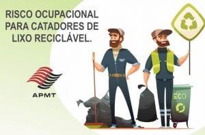 Risco ocupacional para catadores de lixo reciclável