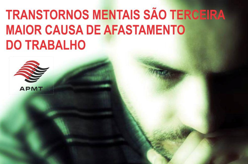 TRANSTORNOS MENTAIS SÃO TERCEIRA MAIOR CAUSA DE AFASTAMENTO DO TRABALHO