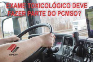Exame toxicológico deve fazer parte do PCMSO?