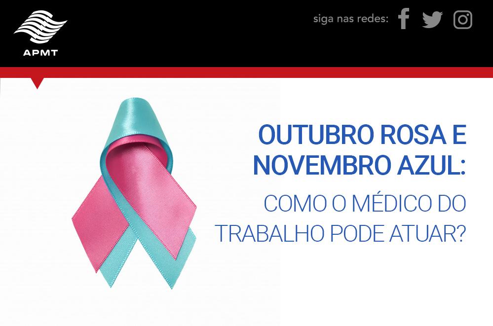Outubro Rosa e Novembro Azul: Como o médico do trabalho pode atuar?