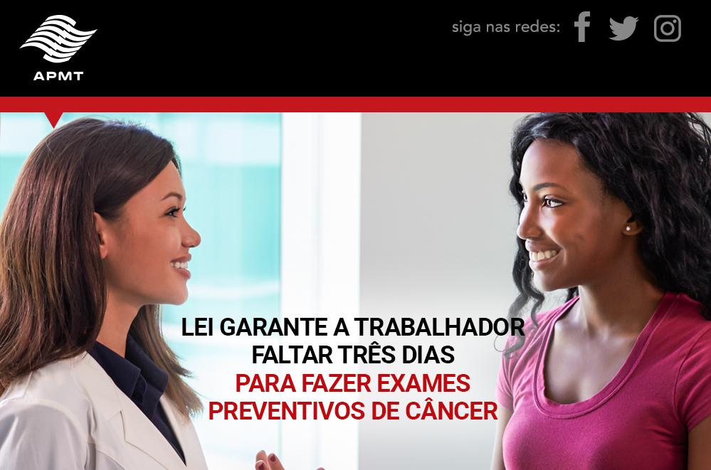 Lei Garante ao Trabalhador Faltar Três Dias p/ Fazer Exames Preventivos de Câncer