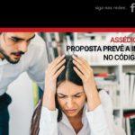 Assédio moral: proposta prevê a inclusão no código penal