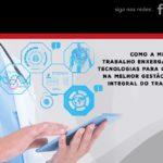 Como a Medicina do Trabalho enxerga o uso de tecnologias ?