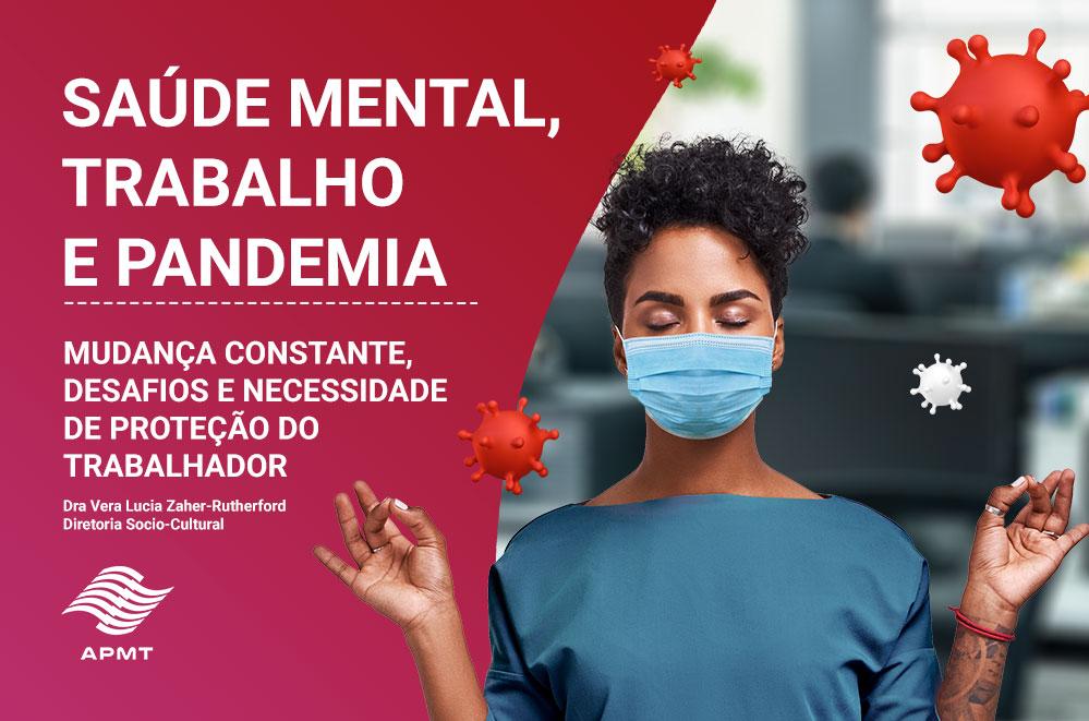 Saúde Mental, Trabalho e Pandemia – mudança constante, desafios e necessidade de proteção do trabalhador