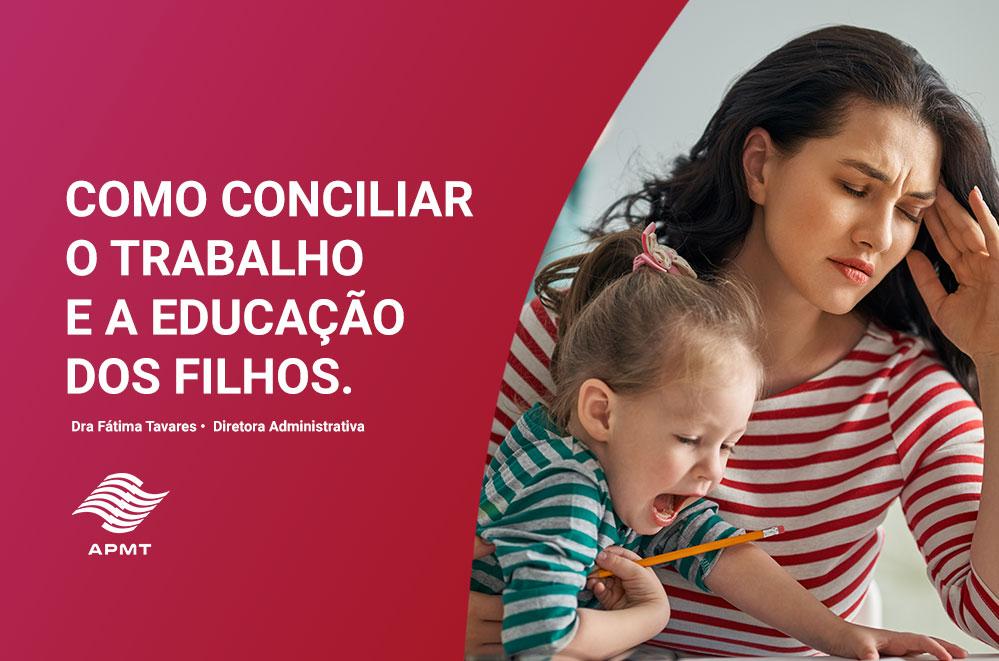 Como conciliar o trabalho e a educação dos filhos.