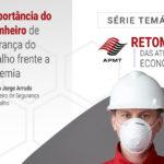 A importância do Engenheiro de Segurança do Trabalho frente a Pandemia