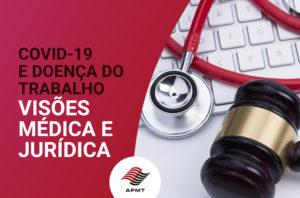 COVID-19 e doença do trabalho – Visões médica e jurídica