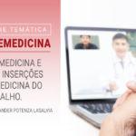 Telemedicina e suas inserções na Medicina do Trabalho.
