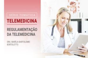 Regulamentação da telemedicina.
