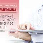 Telemedicina e suas limitações na Medicina do Trabalho.