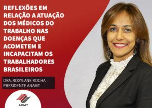 Reflexões em relação a atuação dos médicos do trabalho nas doenças que acometem e incapacitam os trabalhadores brasileiros.
