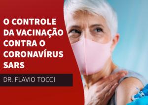 O controle da vacinação contra o coronavírus SARS