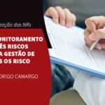 Atualização das NRs: Do monitoramento de três riscos para a gestão de todos os riscos