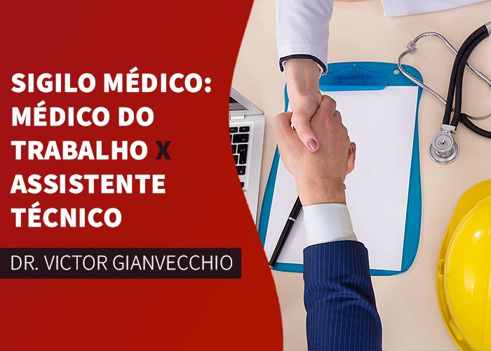 Sigilo Médico: Médico do Trabalho x Assistente Técnico