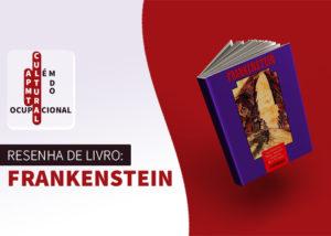 APMT Cultural – Resenha do livro Frankenstein
